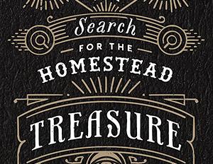 The Search For The Homestead Treasure